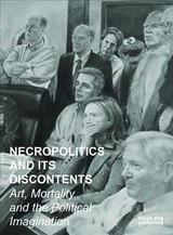 Necropolitics And Its Discontents - Abdullah, Behjat - ISBN: 9781911164425