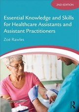 Essential Knowledge And Skills For Healthcare Assistants And Assistant Practitioners - Rawles, Zoe (healthtrain Uk) - ISBN: 9781138093560