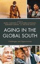 Aging In The Global South - Alejandria-gonzalez, Maria Carinnes P. (EDT)/ Ghosh, Subharati (EDT)/ Sacco... - ISBN: 9781498545297