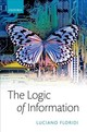 Logic Of Information - Floridi, Luciano (professor Of Philosophy And Ethics Of Information / Turin... - ISBN: 9780198833635