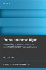Frontex And Human Rights - Fink, Melanie (leiden University) - ISBN: 9780198835455