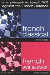 Complete Guide To Playing 3 Nc3 Against The French Defence - Mcdonald, Neil; Jacobs, Byron - ISBN: 9781781944875