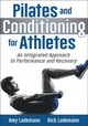 Pilates And Conditioning For Athletes - Lademann, Rick; Lademann, Amy - ISBN: 9781492557661