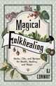 Magical Folkhealing - Conway, D. J. - ISBN: 9780738757544