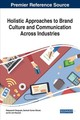 Holistic Approaches To Brand Culture And Communication Across Industries - Dasgupta, Sabyasachi (EDT)/ Biswal, Santosh Kumar (EDT)/ Ramesh, M. Anil (E... - ISBN: 9781522531500