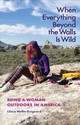 When Everything Beyond The Walls Is Wild - Guignard, Lilace Mellin - ISBN: 9781623497644