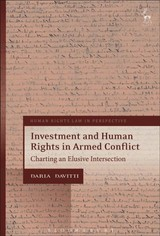 Investment And Human Rights In Armed Conflict - Davitti, Daria - ISBN: 9781509911660