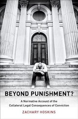 Beyond Punishment? - Hoskins, Zachary (research Fellow, Robina Institute Of Criminal Law And Criminal Justice, University Of Minnesota) - ISBN: 9780199389230