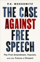 The Case Against Free Speech - Moskowitz, P. E. - ISBN: 9781568588643