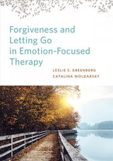 Forgiveness And Letting Go In Emotion-focused Therapy - Meneses, Catalina Woldarsky; Greenberg, Leslie S. - ISBN: 9781433830570