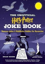 Unofficial Harry Potter Joke Book: Raucous Jokes And Riddikulus Riddles For Ravenclaw - Boone, Brian - ISBN: 9781510740945