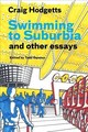 Swimming To Suburbia And Other Essays - Hodgetts, Craig; Gannon, Todd - ISBN: 9781940743745