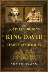 Egyptian Origins Of King David And The Temple Of Solomon - Osman, Ahmed - ISBN: 9781591433019