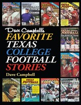 Dave Campbell's Favorite Texas College Football Stories - Campbell, Dave - ISBN: 9781623497255