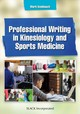 Professional Writing In Kinesiology And Sports Medicine - Knoblauch, Mark - ISBN: 9781630915063