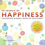 In Search Of Happiness - Annesley, Mike - ISBN: 9781849311564