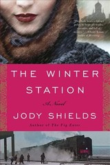 The Winter Station - Shields, Jody - ISBN: 9780316385336