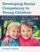 Developing Social Competency In Young Children - Schmidt, Christine A. - ISBN: 9781605546537