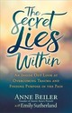 Secret Lies Within - Beiler, Anne; Sutherland, Emily - ISBN: 9781642793116