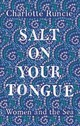 Salt On Your Tongue - Runcie, Charlotte - ISBN: 9781786891198