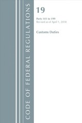 Code Of Federal Regulations, Title 19 Customs Duties 141-199, Revised As Of April 1, 2018 - Office Of The Federal Register (u.s.) - ISBN: 9781641430609