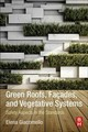 Green Roofs, Facades, And Vegetative Systems - Giacomello, Elena (adjunct Professor, Iuav University Of Venice) - ISBN: 9780128176948