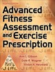 Advanced Fitness Assessment And Exercise Prescription - Heyward, Vivian H.; Wagner, Dale R.; Gibson, Ann L. - ISBN: 9781492561347