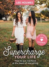 Supercharge Your Life - Holmes, Lee - ISBN: 9781743366394