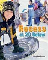 Recess At 20 Below, Revised Edition - Aillaud, Cindy Lou - ISBN: 9781513261928