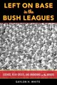 Left On Base In The Bush Leagues - White, Gaylon H. - ISBN: 9781538123652