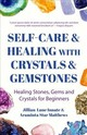 Self-care And Healing With Crystals And Gemstones - Innate, Lune/ Matthews, Araminta Star - ISBN: 9781633539990