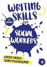 Writing Skills For Social Workers - Mulholland, Joan; Healy, Karen - ISBN: 9781473969179