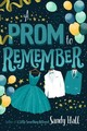 Prom To Remember - Hall, Sandy - ISBN: 9781250309204