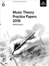 Music Theory Practice Papers 2018, Abrsm Grade 6 - ISBN: 9781786012166