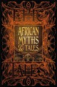 African Myths & Tales - Flame Tree Studio (COR)/ Osei-nyame, Kwadwo, Jr. (FRW) - ISBN: 9781787552883