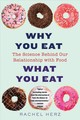 Why You Eat What You Eat - Herz, Rachel, Phd - ISBN: 9780393356601