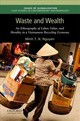 Waste And Wealth - Nguyen, Minh T. N. (professor Of Social Anthropology, Bielefeld University) - ISBN: 9780190692605
