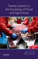 Twenty Lessons In The Sociology Of Food And Agriculture - Konefal, Jason (associate Professor, Sam Houston State University); Hatanaka, Maki (associate Professor, Sam Houston State University) - ISBN: 9780190662127