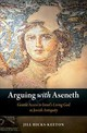Arguing With Aseneth - Hicks-keeton, Jill (assistant Professor Of Religious Studies, Assistant Pro... - ISBN: 9780190878993