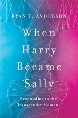 When Harry Became Sally - Anderson, Ryan T. - ISBN: 9781641770484