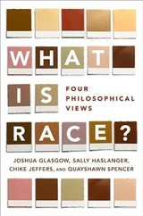 What Is Race? - Spencer, Quayshawn (assistant Professor, Assistant Professor, Department Of Philosophy, University Of Pennsylvania); Jeffers, Chike (associate Professor, Associate Professor, Department Of Philosophy, Dalhousie University); Haslanger, Sally (professor, Professor, Department Of Linguistics And Philosophy, Mit); Glasgow, Joshua (robert S. Blank Presidential Associate Professor Of Philosophy, Robert S. Blank Presidential Associate Professor Of Philosophy, Department Of Philosophy, Sonoma State University) - ISBN: 9780190610180