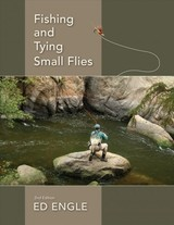 Fishing And Tying Small Flies - Engle, Ed - ISBN: 9780811736497