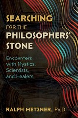 Searching For The Philosophers' Stone - Metzner, Ralph - ISBN: 9781620557761