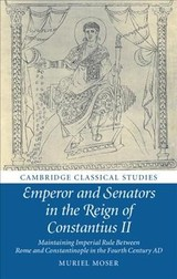 Emperor And Senators In The Reign Of Constantius Ii - Moser, Muriel (goethe-universitat Frankfurt Am Main) - ISBN: 9781108481014