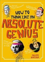 How To Think Like An Absolute Genius - Brasseur, Philippe - ISBN: 9780711239845
