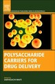 Polysaccharide Carriers for Drug Delivery - MAITI, SABYASACHI; Jana, Sougata - ISBN: 9780081025536