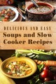 Delicious And Easy Soups And Slow Cooker Recipes - Changing Lives Press (COR) - ISBN: 9780998623191