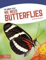 Animal Files: We Need Butterflies - Hutchison, Patricia - ISBN: 9781641853118