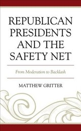 Republican Presidents And The Safety Net - Gritter, Matthew - ISBN: 9781498583565