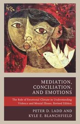 Mediation, Conciliation, And Emotions - Ladd, Peter D.; Blanchfield, Kyle E. - ISBN: 9781498532778